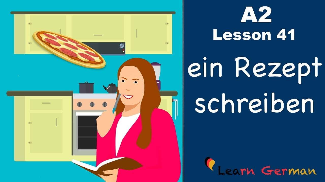 A2 Lesson 41 Writing a recipe recipe in German for beginners